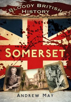 BOOK: Bloody British History - Somerset