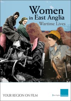 Women in East Anglia: Wartime Lives