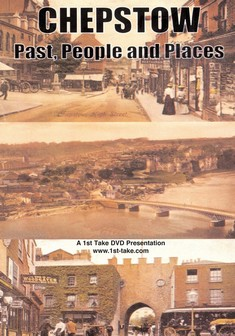 Chepstow: Past, People And Places