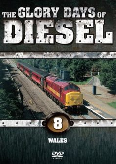 The Glory Days of Diesel Volume 8 (Wales)
