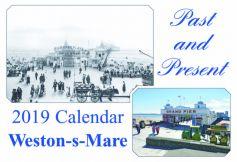 Past & Present: Weston-s-Mare 2019 Calendar