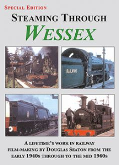 Steaming Through Wessex: Volume 1