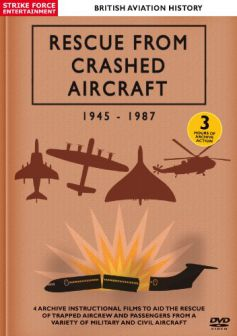 Rescue From Crashed Aircraft: 1945-1987