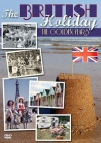 The British Holiday: The Golden Years