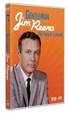 Gentleman Jim Reeves - The Story of a Legend