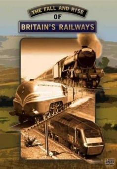 The Fall and Rise of Britain's Railways (3 DVDs)