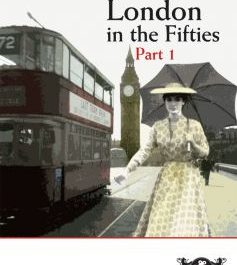 London In The Fifties: Part 1 (The Price Of Victory)