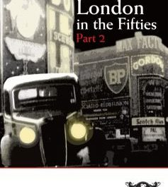 London In The Fifties: Part 2 (Never Had It So Good)
