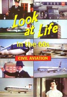 Look At Life in the 60s: Civil Aviation