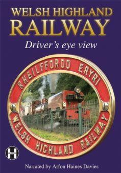 Driver's Eye View: Welsh Highland Railway