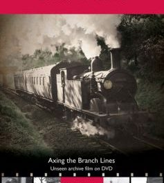 Unkind Cuts: The Lost Railways of East Anglia
