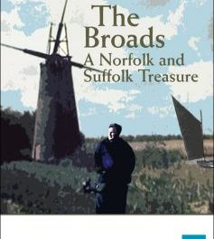 The Broads: A Norfolk and Suffolk Treasure