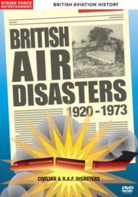 British Air Disasters: 1920-1973