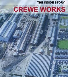 Crewe Works: The Inside Story