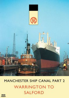 Manchester Ship Canal: Part Two, Warrington to Salford