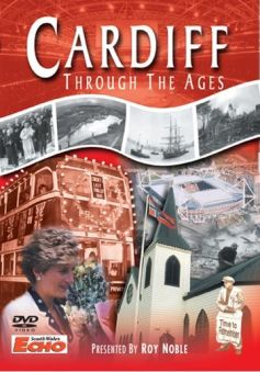 Cardiff Through The Ages