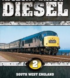 The Glory Days of Diesel Volume 2 (South West England)