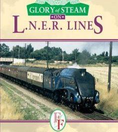 Glory Of Steam: on LNER lines