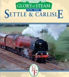 Glory Of Steam: The Settle & Carlisle