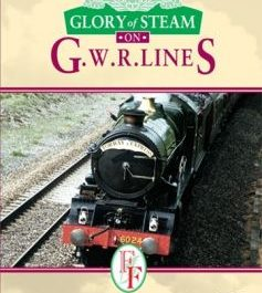 Glory Of Steam: on GWR Lines