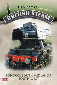 Heyday of British Steam: London, South Midlands and South West