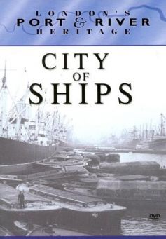 London's Port & River Heritage: City of Ships