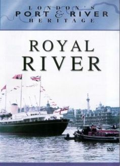 London's Port & River Heritage: Royal River
