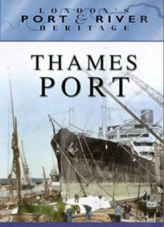 London's Port & River Heritage: Thames Port