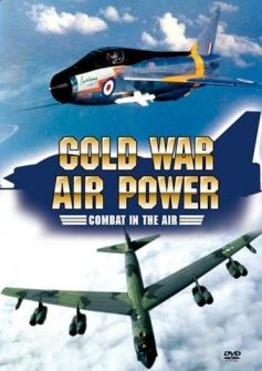 Combat in the Air: Cold War Air Power