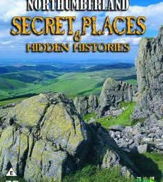 Northumberland: Secret Places and Hidden Histories