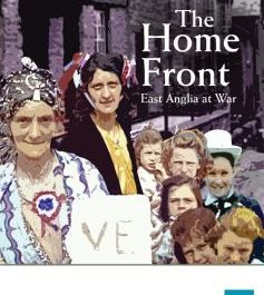 Home Front: East Anglia At War