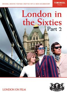 London In The Sixties: Part 2 (Carnaby Street And Beyond)