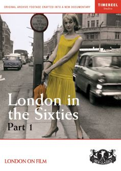 London In The Sixties: Part 1 (The Swinging Sixties)