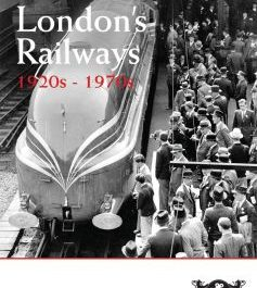 London's Railways: 1920s-1970s (The Golden Age of Railways)