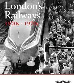 London's Railways: 1920s-1970s (The Golden Age of Railways)