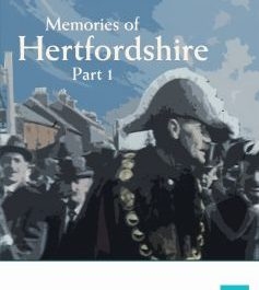 Memories of Hertfordshire (Part 1)