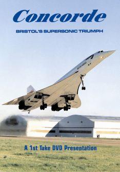 Concorde: Bristol's Supersonic Triumph